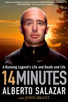 14 MINUTES: A RUNNING LEGEND'S LIFE AND ... Alberto Salazar